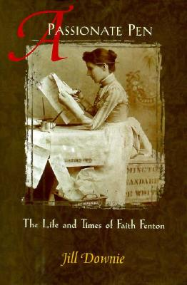 Image for A Passionate Pen: The Life and Times of Faith Fenton