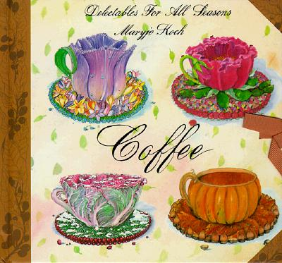 Image for Coffee: Delectable Seasons (Delectables for All Seasons)