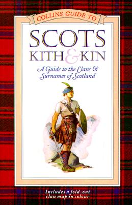 Image for Collins Guide to Scots Kith & Kin: A Guide to the Clans and Surnames of Scotland