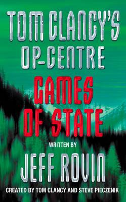Image for Games of State (Tom Clancy's Op-Center, Book 3)