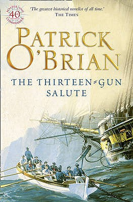 The Thirteen-Gun Salute, Patrick O'Brian