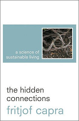 Image for The Hidden Connections: A Science for Sustainable Living