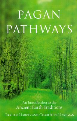 Image for Pagan Pathways: A Complete Guide to the Ancient Earth Traditions