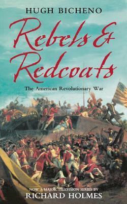 Image for Rebels and Redcoats: The American Revolutionary War