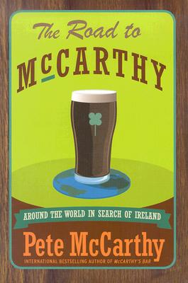 The Road to McCarthy: Around the World in Search of Ireland, McCarthy, Pete