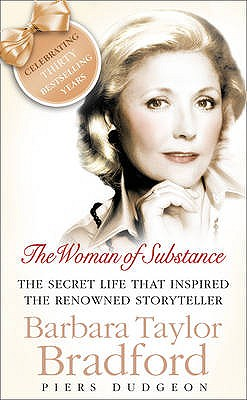 THE WOMAN OF SUBSTANCE   The Life and Books of Barbara Taylor Bradford