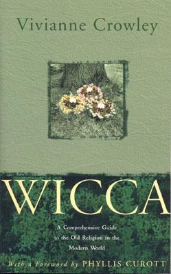 Image for Wicca: A Comprehensive Guide to the Old Religion in the Modern World