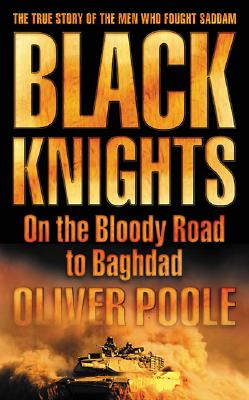 Image for Black Knights: On the Bloody Road to Baghdad