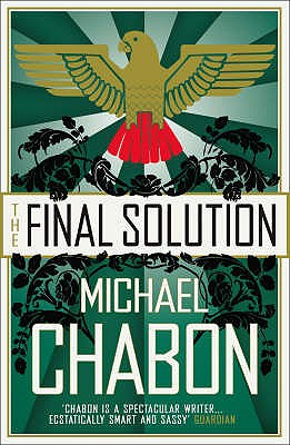The Final Solution   A Story of Detection, Chabon, Michael