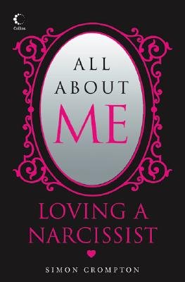 Image for All About Me: Loving a narcissist