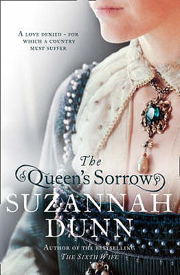 The Queen's Sorrow [used book], Suzannah Dunn