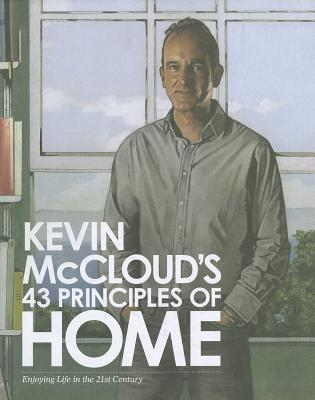Image for Kevin McCloud's 43 Principles of Home: Enjoying Life in the 21st Century.
