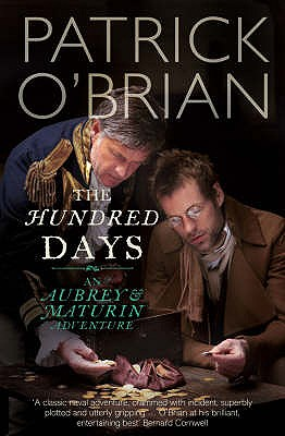 The Hundred Days: An Aubrey & Maturin Adventure, Patrick O'Brian