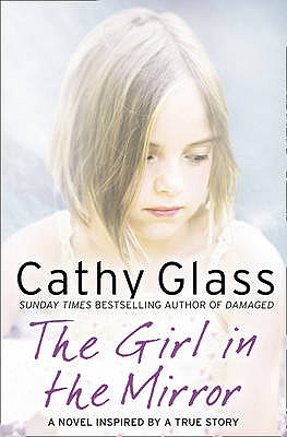 The Girl in the Mirror, Cathy Glass