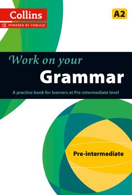 Image for Collins Work on Your Grammar - Pre-intermediate (A2)