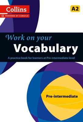 Image for Collins Work on Your Vocabulary - Pre-intermediate (A2)