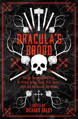 Image for Dracula?s Brood: Neglected Vampire Classics by Sir Arthur Conan Doyle, M.R. James, Algernon Blackwood and Others (Collins Chillers)