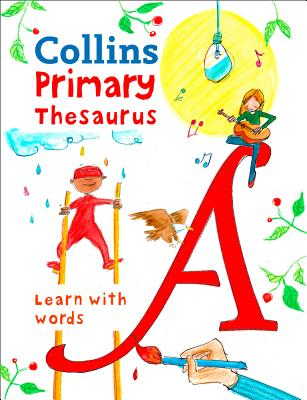 Image for Collins Primary Thesaurus: Illustrated Learning Support for Age 7+ [3rd Edition]