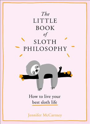 Image for The Little Book of Sloth Philosophy (The Little Animal Philosophy Books)