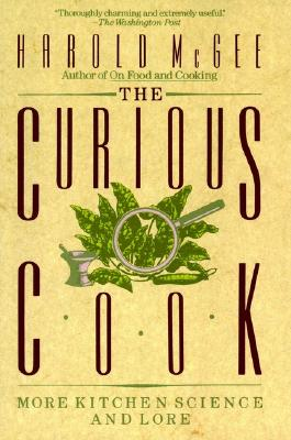 Image for The Curious Cook  More Kitchen Science and Lore