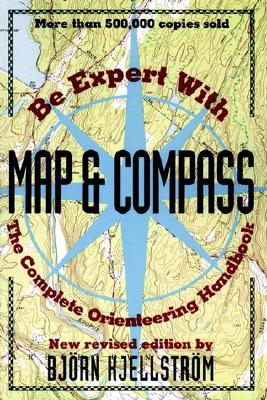 Image for Be Expert with Map and Compass: The Complete Orienteering Handbook