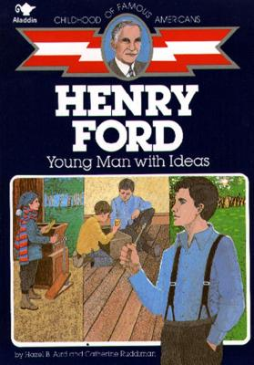 Henry Ford : Young Man With Ideas, HAZEL B. AIRD, CATHERINE RUDDIMAN, WALLACE WOOD