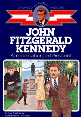 """John Fitzgerald Kennedy: America's Youngest President (Childhood of Famous Americans), """"Frisbee, Lucy Post"""""""