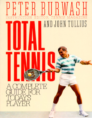 Image for Total Tennis: A Complete Guide for Today's Player