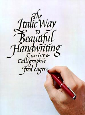 Image for The Italic Way to Beautiful Handwriting: Cursive and Calligraphic