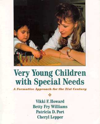 Image for Very Young Children with Special Needs: A Formative Approach for the 21st Century