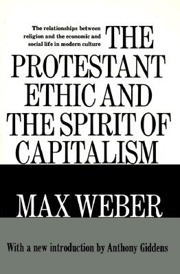 Protestant Ethic and the Spirit of Capitalism, Weber, Max
