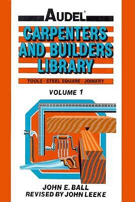 Image for Audel Carpenters and Builders Library: Tools, Steel Square, Joinery (Carpenters & Builders Library)