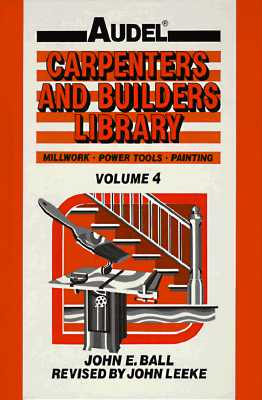 Image for Audel Carpenters and Builders Library, Vol. 4: Millwork, Power Tools, Painting