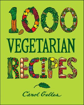 """1,000 Vegetarian Recipes"", ""Gelles, Carol"""