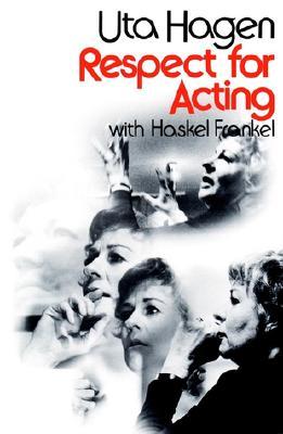 Respect for Acting, UTA HAGEN, HASKEL FRANKEL
