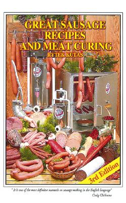 Great Sausage Recipes and Meat Curing, Kutas, Rytek
