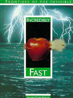 Image for Incredibly Fast (Frontiers of the Invisible)