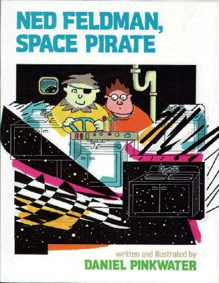 Image for NED FELDMAN, SPACE PIRATE