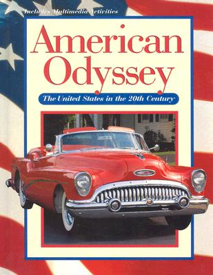 American Odyssey: The United State in the 20th Century, Gary B. Nash (Author), Nash (Author)
