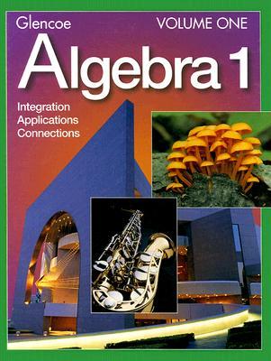 Image for Glencoe Algebra 1: Integration, Applications, Connections, Vol. 1