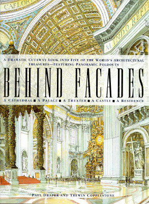 Image for Behind Facades/a Dramatic Cutaway Look into Five of the World's Architectural Treasures-Featuring Panoramic Foldouts: A Dramatic Cutaway Look into ... -- Featuring Spectacular Panoramic Foldouts