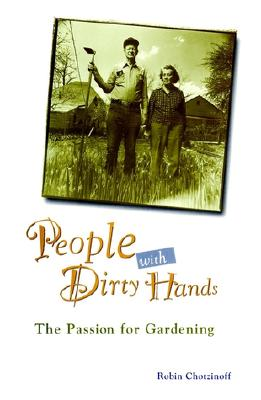 Image for People With Dirty Hands : The Passion for Gardening