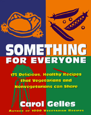 Image for Something for Everyone: 150 Main Dish Recipes for Families that Include Vegetarians and Meat Eaters