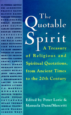 Image for The Quotable Spirit: A Treasury of Religious and Spiritual Quotations from Ancient Times to the Twentieth Century