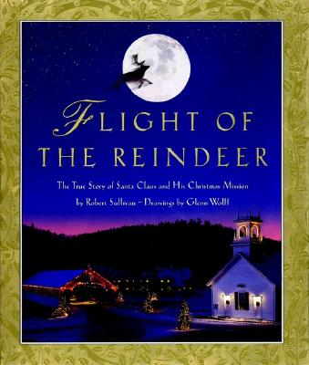 Image for Flight of the Reindeer: The True Story of Santa Claus and His Christmas Mission