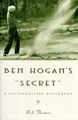 Image for Ben Hogan's Secret: A Fictionalized Biography