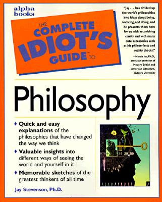 Image for Complete Idiot's Guide to Philosophy (The Complete Idiot's Guide)