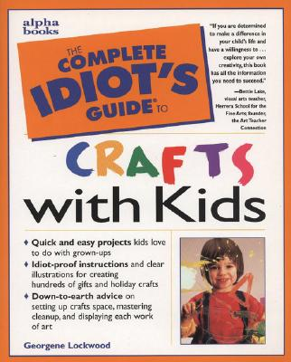 Image for The Complete Idiot's Guide to Crafts with Kids