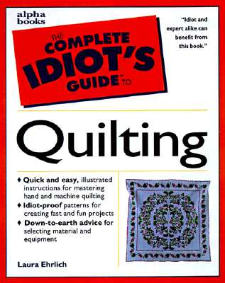The Complete Idiot's Guide to Quilting, Ehrlich, Laura
