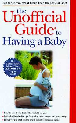 Image for The Unofficial Guide to Having a Baby